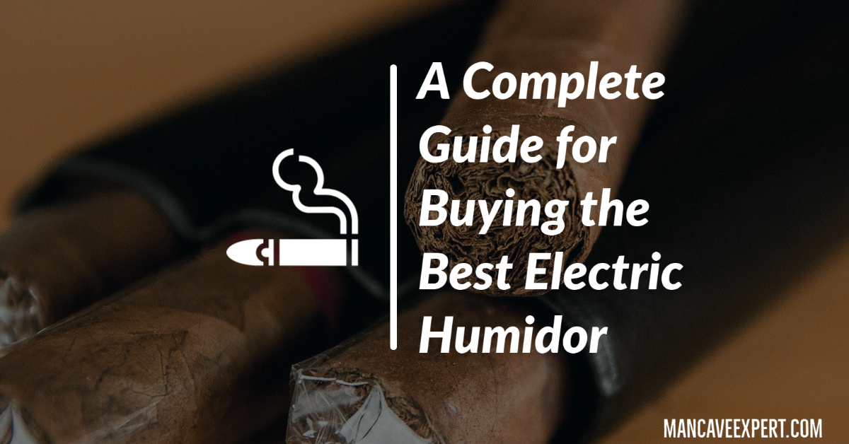 A Complete Guide for Buying the Best Electric Humidor