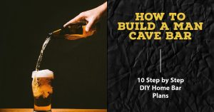 How to Build a Man Cave Bar