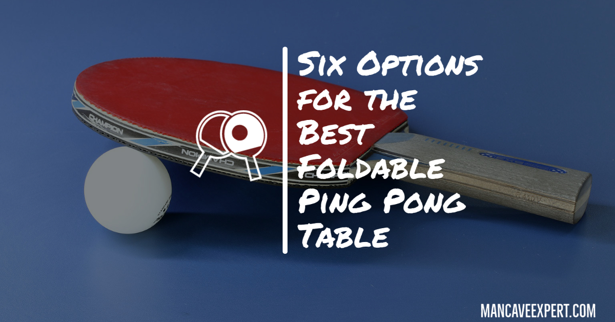 Six Options for the Best Foldable Ping Pong Table