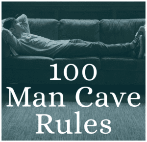 100 Man Cave Rules