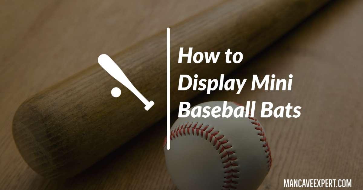 How to Display Mini Baseball Bats