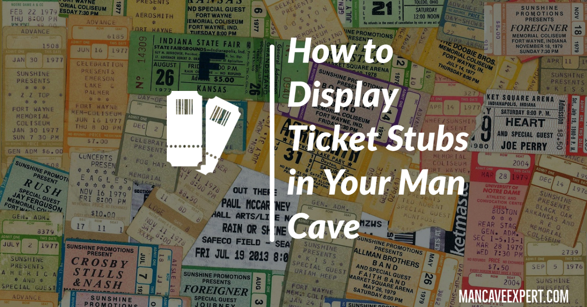How to Display Ticket Stubs in Your Man Cave