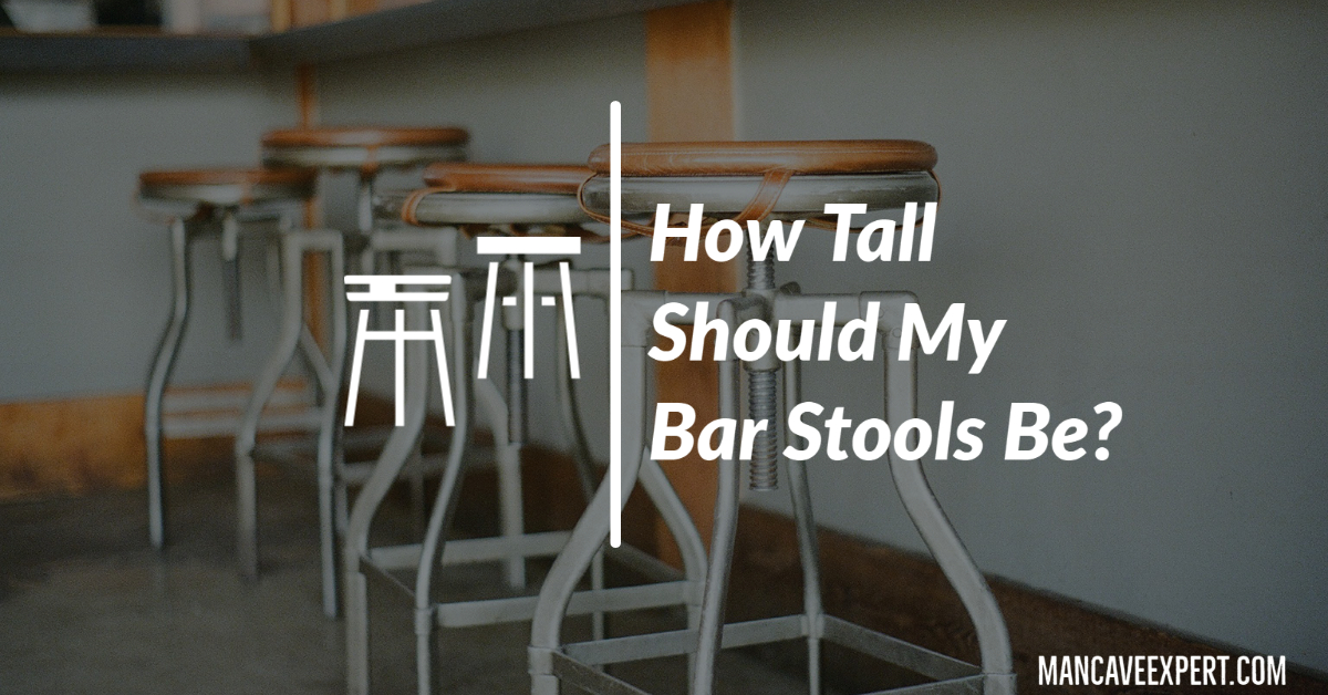 How Tall Should My Bar Stools Be
