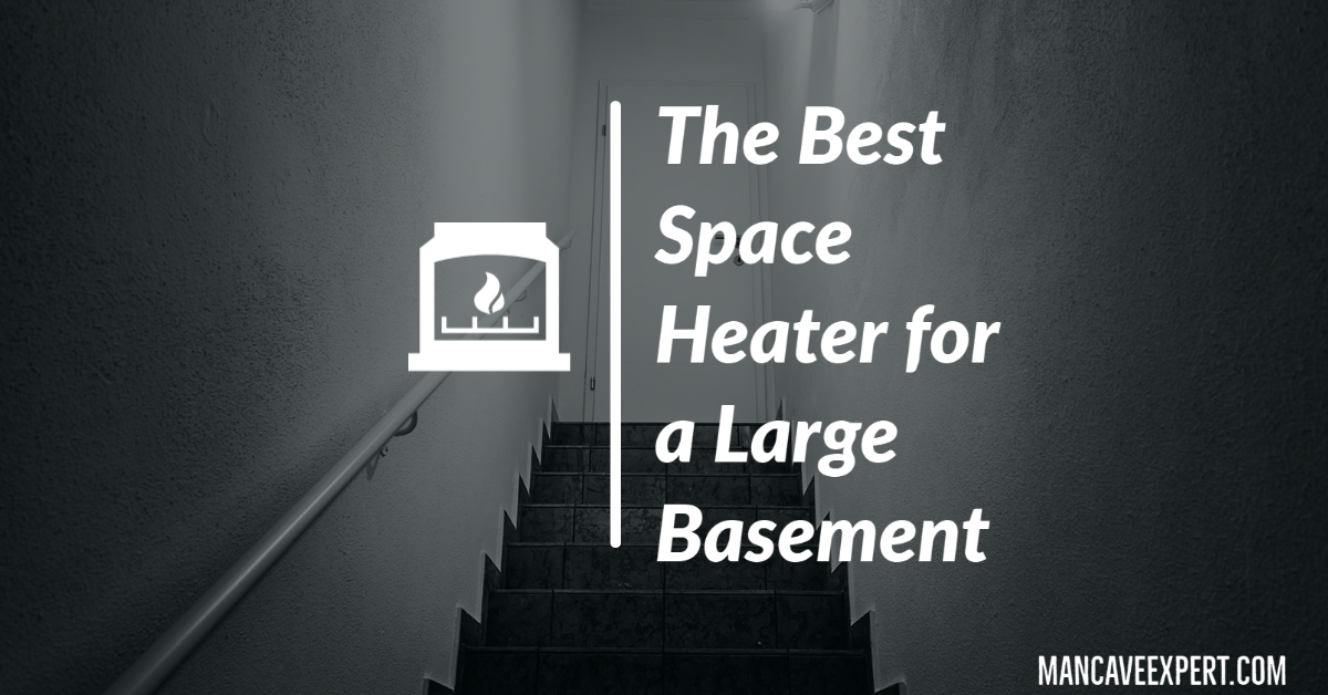 The Best Space Heater for a Large Basement