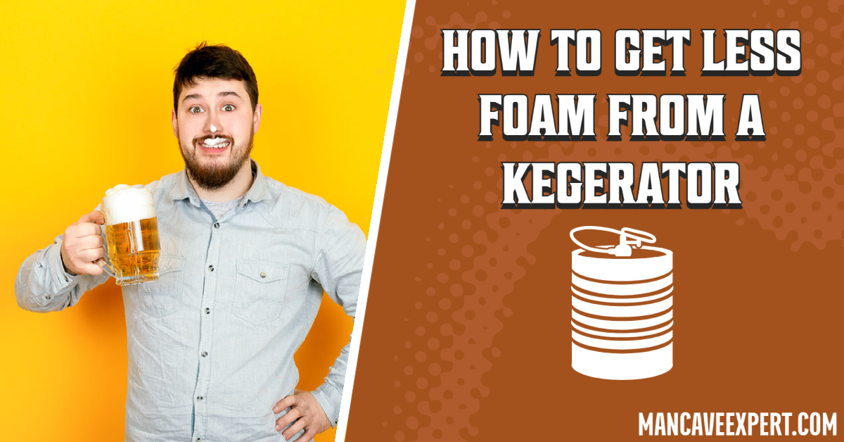 How To Get Less Foam From a Kegerator