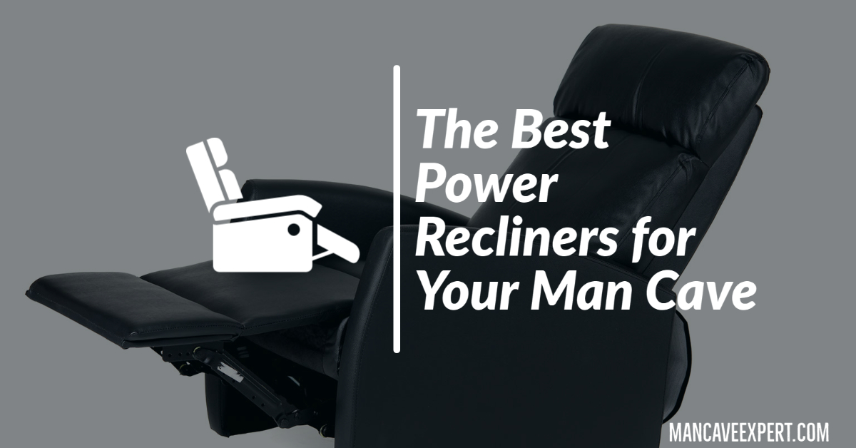 The Best Power Recliners for Your Man Cave